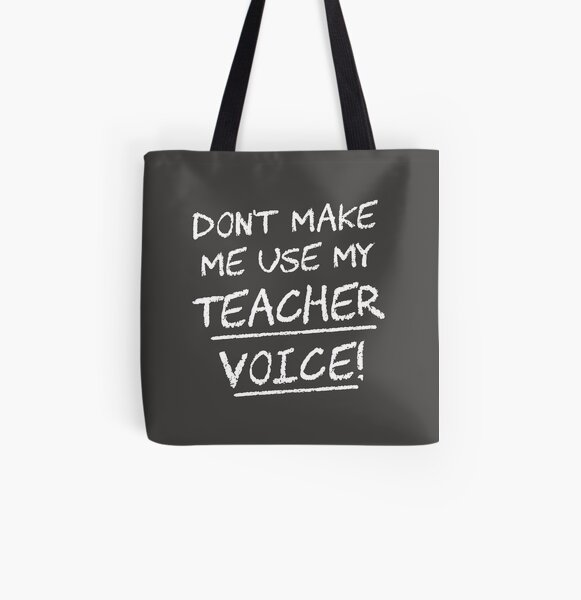 Don/'t make me use my teacher voice Large Shopping Tote Bag
