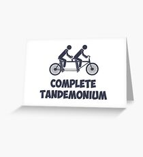 Tandem Bike Complete Tandemonium Greeting Card