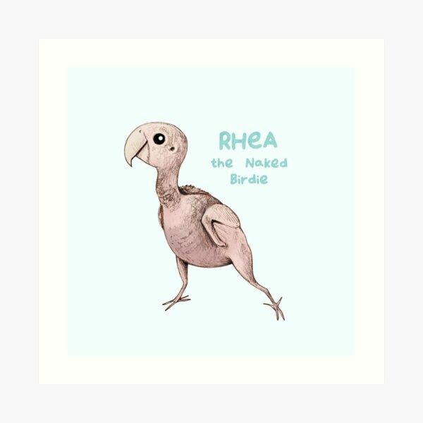 Rhea the Naked Birdie Art Print