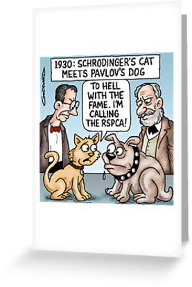 Schrodinger's Cat & Pavlov's Dog by goddardcartoons