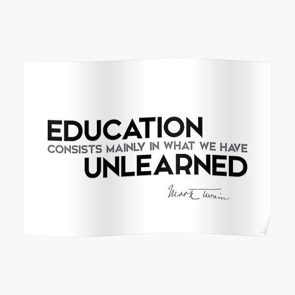 education unlearned - mark twain Poster