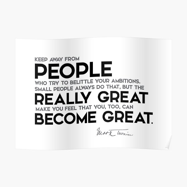 small people, great people - mark twain Poster