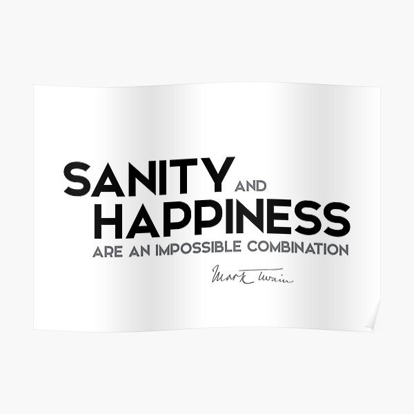 sanity and happiness - mark twain Poster