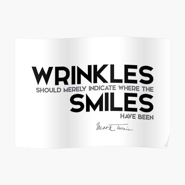 wrinkles, smiles - mark twain Poster