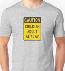 Caution Childish Adult at Play T-Shirt