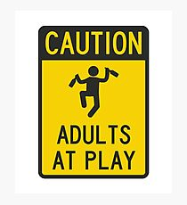 Caution Adults at Play Photographic Print