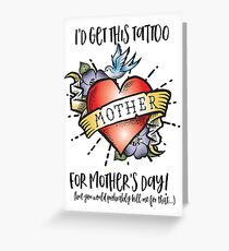 Mother's Day Tattoo Card Greeting Card