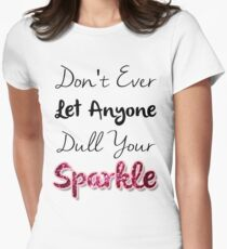 Dull Your Sparkle Women's Fitted T-Shirt