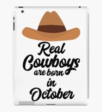 Real Cowboys are bon in October Rm9xh iPad Case/Skin