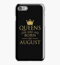 QUEEN ARE BORN IN AUGUST iPhone Case/Skin