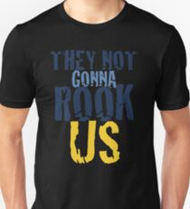They Not Gonna Rook Us Take That for Data Unisex T-Shirt