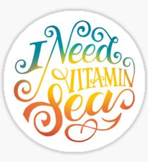 I Need Vitamin Sea quotes lettering typography Sticker
