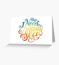 I Need Vitamin Sea quotes lettering typography Greeting Card