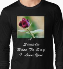 A Simple Rose For You Long Sleeve T-Shirt