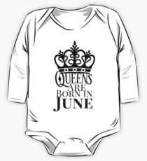 QUEENS ARE BORN IN JUNE One Piece - Long Sleeve