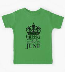 QUEENS ARE BORN IN JUNE Kids Tee