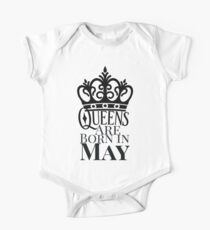 QUEENS ARE BORN IN MAY One Piece - Short Sleeve