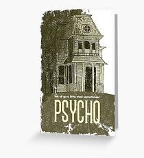 Psycho - We all go a little mad sometimes! Greeting Card