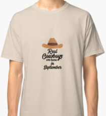 Real Cowboys are bon in September Re2mo Classic T-Shirt