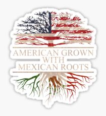 American Grown with Mexican Roots Sticker