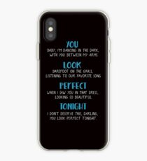 You look perfect tonight iPhone Case