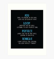 You look perfect tonight Art Print