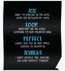 You look perfect tonight Poster
