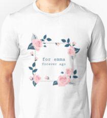 For Emma , Forever Ago Unisex T-Shirt