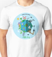 make everyday earth day Unisex T-Shirt