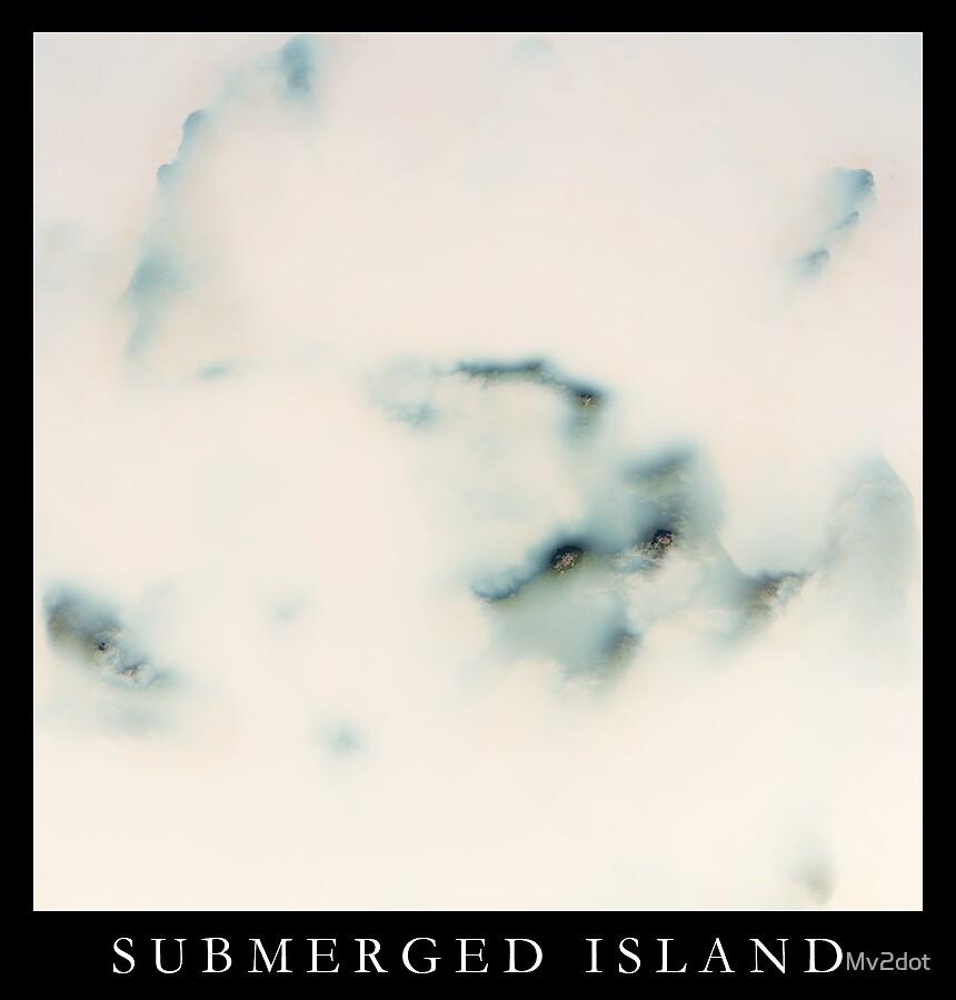submergedISLAND by Mv2dot
