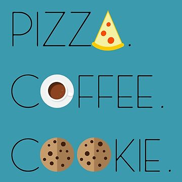Holy Food Trinity: Pizza, Coffee, Cookie by krimons