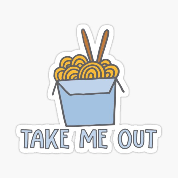 Take Me Out - Chinese Take Out Food Sticker