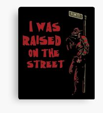 Elm Street - I was raised on the street Canvas Print