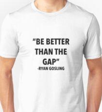 Be Better Than the Gap T-Shirt