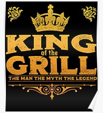 King Of The Grill Design Poster