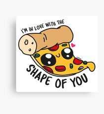 I'm in love with the shape of you Canvas Print