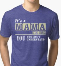 Mama Thing, Mother's day Tee T-Shirts Tri-blend T-Shirt