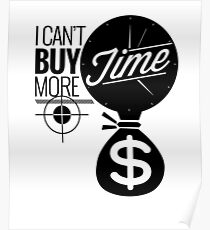 I Can't Buy More Time - Money Target Design Poster