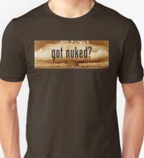 Got Nuked? Unisex T-Shirt
