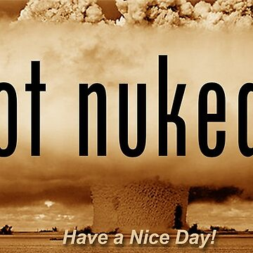 Got Nuked? by ayemagine