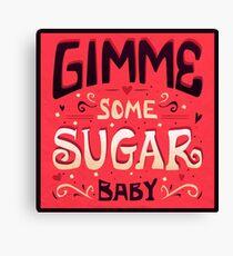 Gimme Sugar Canvas Print