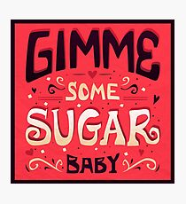 Gimme Sugar Photographic Print