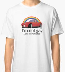 I'm not gay I just love my Miata! Classic T-Shirt