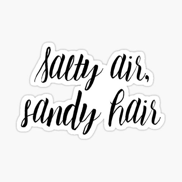 Salty Air, Sandy Hair Sticker