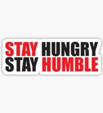 Stay Hungry, Stay Humble Sticker