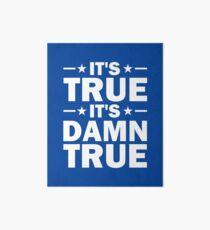 It's True, It's Damn True - Kurt Angle Art Board
