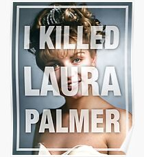 Twin Peaks I Killed Laura Palmer Photo Poster