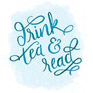 Drink Tea & Read by Brittney Singleton
