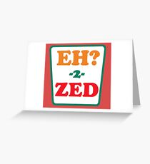 Eh 2 Zed Greeting Card