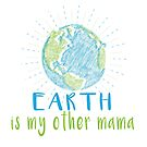 Earth is my other mama - Earth Scribble in Blue and Green by jitterfly